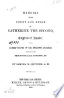 Memoirs of the Court and Reign of Catherine the Second  Empress of Russia