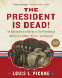 The President Is Dead!