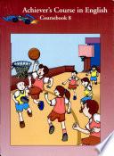 Achiever's Course in English: Course Book 8