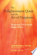 The Enlightenment Quest And The Art Of Happiness Book
