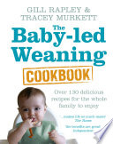 The Baby led Weaning Cookbook