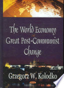 The World Economy and Great Post communist Change Book