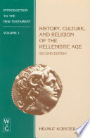 History  Culture  and Religion of the Hellenistic Age
