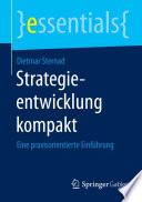 Strategieentwicklung kompakt  : Eine praxisorientierte Einführung