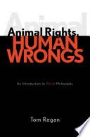 Animal Rights Human Wrongs