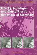 Low Cycle Fatigue and Elasto Plastic Behaviour of Materials
