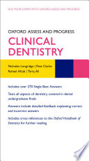 """""""Oxford Assess and Progress: Clinical Dentistry"""" by Nicholas Longridge, Katharine Boursicot"""