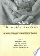 """Nurturing Child and Adolescent Spirituality: Perspectives from the World's Religious Traditions"" by Karen-Marie Yust, Aostre N. Johnson, Sandy Eisenberg Sasso"