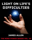 Light On Life's Difficulties (Annotated Edition)