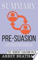 Summary: Pre-Suasion