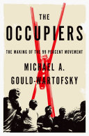 The Occupiers: The Making of the 99 Percent Movement