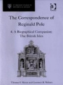 The Correspondence of Reginald Pole  A biographical companion  the British Isles