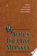 Aotus  The Owl Monkey Book