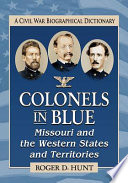 Colonels In Blue Missouri And The Western States And Territories