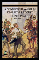 A Connecticut Yankee in King Arthur s Court Illustrated