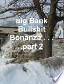 Big Bank Bullshit Bonanza        part 2