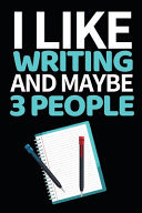 I Like Writing And Maybe 3 People