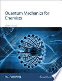 Quantum Mechanics for Chemists