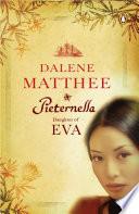 """Pieternella Daughter of Eva"" by Dalene Matthee"