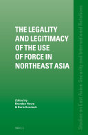 The Legality and Legitimacy of the Use of Force in Northeast Asia