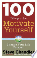 100 Ways To Motivate Yourself Third Edition