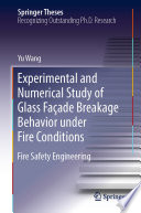 Experimental and Numerical Study of Glass Fa  ade Breakage Behavior under Fire Conditions