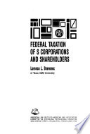 Federal Taxation of S Corporations and Shareholders