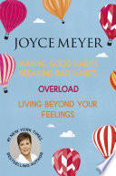 Joyce Meyer  Making Good Habits Breaking Bad Habits  Overload  Living Beyond Your Feelings Book
