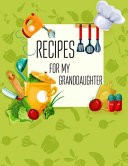 Recipes For My Granddaughter