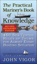 The Practical Mariner S Book Of Knowledge 2nd Edition 460 Sea Tested Rules Of Thumb For Almost Every Boating Situation