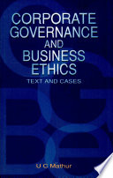 Corporate Governance And Business Ethics : Text And Cases