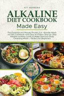 Alkaline Diet Cookbook Made Easy Book
