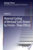 Material Cycling Of Wetland Soils Driven By Freeze Thaw Effects Book PDF