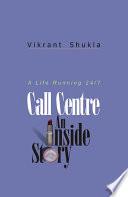 Call Centre - An Inside Story