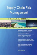 Supply Chain Risk Management A Complete Guide   2020 Edition