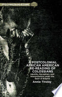 A Postcolonial African American Re reading of Colossians