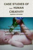 Case Studies of Human Creativity