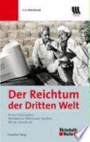 Der Reichtum der Dritten Welt  : Armut bekämpfen, Wohlstand fördern, Würde bewahren