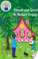 Hansel and Gretel In Modern English  Translated