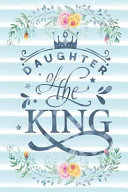 Daughter of the King: Notebook with Christian Bible Verse Quote Cover - Blank College Ruled Lines