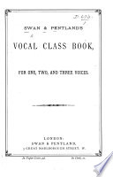 Swan Pentland s Vocal Class Book  for one  two  and three voices