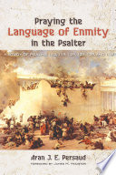 Praying The Language Of Enmity In The Psalter