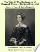 The Tales Of The Heptameron of Margaret  Queen of Navarre  Complete  Book