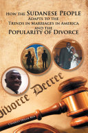 How the Sudanese People Adapt to the Trends in Marriages in America and the Popularity of Divorce