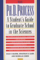 The Ph.D. Process : A Student's Guide to Graduate School in the Sciences