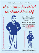 The Man who Tried to Clone Himself: And Other True Stories ...