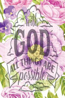 My Sermon Notes Journal: With God All Things Are Possible