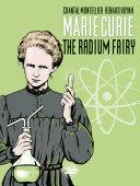 Biopic Marie Curie - Volume 1 - The Radium Fairy