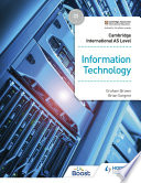 Cambridge International AS Level Information Technology Student s Book
