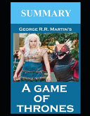 Summary of A Game of Thrones by George R R  Martin